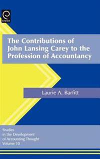 The Contributions of John Lansing Carey to the Profession of Accountancy