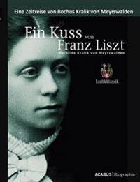 Ein Kuss Von Franz Liszt. Mathilde Kralik Von Meyrswalden