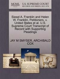 Siesel A. Franklin and Helen W. Franklin, Petitioners, V. United States et al. U.S. Supreme Court Transcript of Record with Supporting Pleadings
