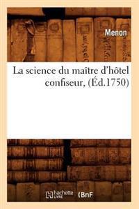 La Science Du Maitre D'Hotel Confiseur, (Ed.1750)