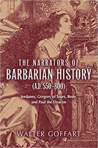 The Narrators of Barbarian History (A.D. 550-800)