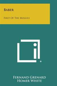 Baber: First of the Moguls