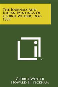 The Journals and Indian Paintings of George Winter, 1837-1839