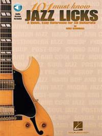 101 Must-Know Jazz Licks: A Quick, Easy Reference for All Guitarists