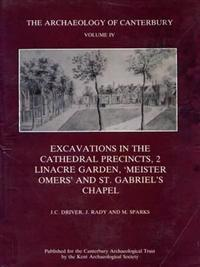 Excavations in the Cathedral Precincts, 2 Linacre Garden, Meister Omers And St. Gabriels Chapel