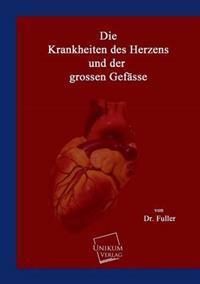 Die Krankheiten Des Herzens Und Der Grossen Gefasse