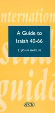 A Guide to Isaiah 40-66