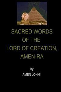 Sacred Words of the Lord of Creation, Amen-Ra
