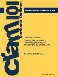 Studyguide for Medical Terminology for Health Professions by Ehrlich, Ann