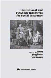 Institutional and Financial Incentives for Social Insurance