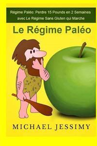 Régime Paléo: Perdre 15 Pounds En 2 Semaines Avec Le Régime Sans Gluten Qui Marche, Le Régime Paléo