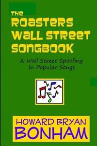 The Roasters Wall Street Songbook: A Wall Street Spoofing in Popular Songs