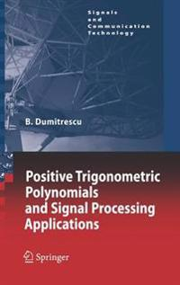 Positive Trigonometric Polynomials and Signal Processing Applications