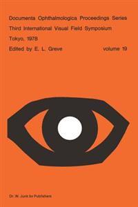 Third International Visual Field Symposium Tokyo, May 3-6, 1978