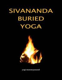 Sivananda Buried Yoga