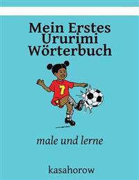 Mein Erstes Ururimi Worterbuch: Male Und Lerne
