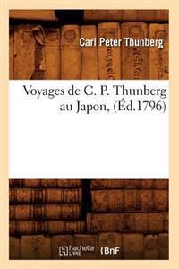 Voyages de C. P. Thunberg Au Japon, (�d.1796)