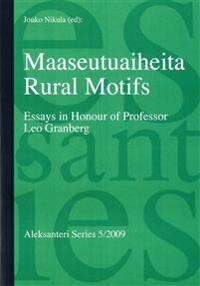 Maaseutuaiheita - Rural Motifs. Essays in Honouf of Professor Leo Granberg