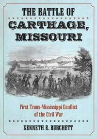 The Battle of Carthage, Missouri