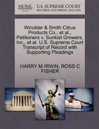 Winckler & Smith Citrus Products Co., et al., Petitioners V. Sunkist Growers, Inc., et al. U.S. Supreme Court Transcript of Record with Supporting Pleadings