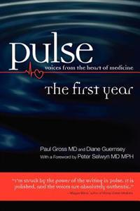 Pulse--Voices from the Heart of Medicine: The First Year
