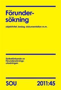 Förundersökning (SOU 2011:45) : Objektivitet, beslag, dokumentation m.m.