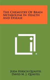 The Chemistry of Brain Metabolism in Health and Disease