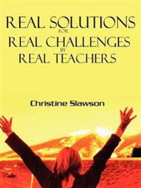 Real Solutions for Real Challenges by Real Teachers