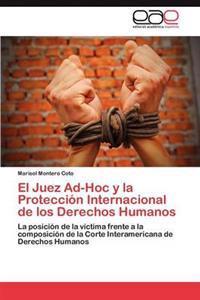 El Juez Ad-Hoc y La Proteccion Internacional de Los Derechos Humanos