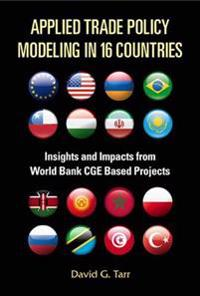 Applied Trade Policy Modeling In 16 Countries: Insights And Impacts From World Bank Cge Based Projects
