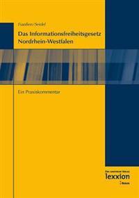 Das Informationsfreiheitsgesetz Nordrhein-Westfalen: Ein Praxiskommentar