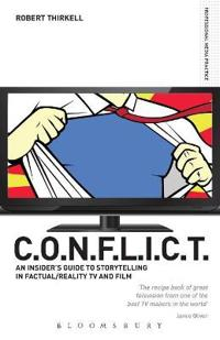 CONFLICT - the Insiders' Guide to Storytelling in Factual/reality TV & Film