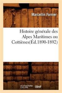Histoire Generale Des Alpes Maritimes Ou Cottienes(ed.1890-1892)