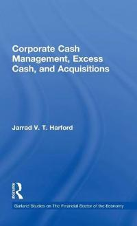 Corporate Cash Management, Excess Cash and Acquisitions