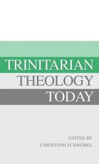 Trinitarian Theology Today