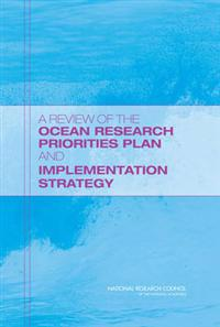 A Review of the Ocean Research Priorities Plan and Implementation Strategy