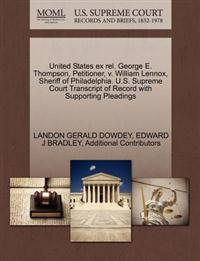 United States Ex Rel. George E. Thompson, Petitioner, V. William Lennox, Sheriff of Philadelphia. U.S. Supreme Court Transcript of Record with Supporting Pleadings