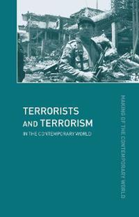 Terrorists and Terrorism in the Contemporary World