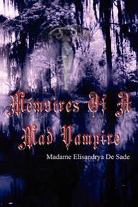 Memoires of a Mad Vampire