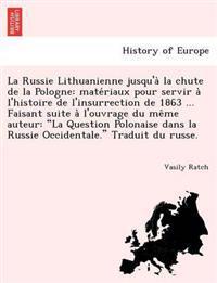 La Russie Lithuanienne Jusqu'a La Chute de La Pologne