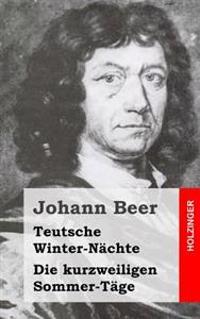 Teutsche Winter-Nachte / Die Kurzweiligen Sommer-Tage
