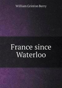 France Since Waterloo