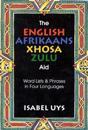 The English Afrikaans Xhosa Zulu Aid
