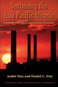 Sustaining the Asia Pacific Miracle - Environmental Protection and Economic Integration