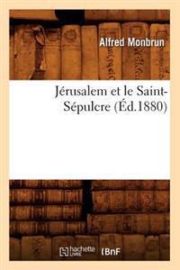 Jerusalem Et Le Saint-Sepulcre, (Ed.1880)