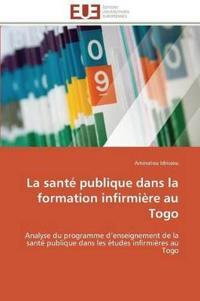 La Sant� Publique Dans La Formation Infirmi�re Au Togo