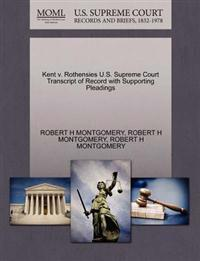 Kent V. Rothensies U.S. Supreme Court Transcript of Record with Supporting Pleadings