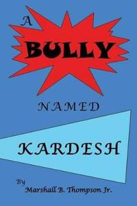 A Bully Named Kardesh