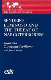 Sendero Luminoso and Threat of Narcoterrorism
