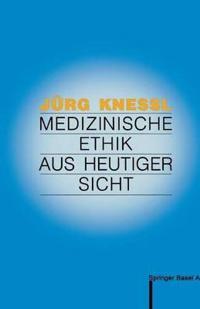 Medizinische Ethik Aus Heutiger Sicht